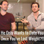 Q&A – He Only Wants to Date You Once You've Lost Weight?!!