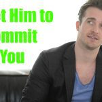 What He Really Needs To Know Before He Commits