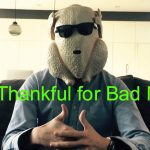 Be Thankful for Bad Men