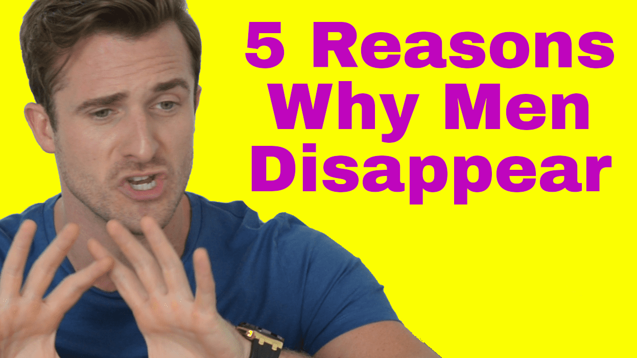 The Top 5 Reasons Why Men Disappear on You (and What You Can Do