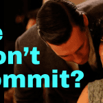 5 Surprising Reasons He Won't Commit to You (Yet)