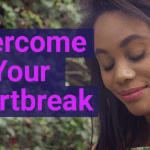 The Brave Way to Overcome Your Heartbreak