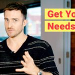 3 Ways to Make Sure He Meets Your Needs