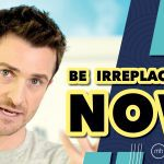 How to Be Irreplaceable in Love AND Invincible in Life